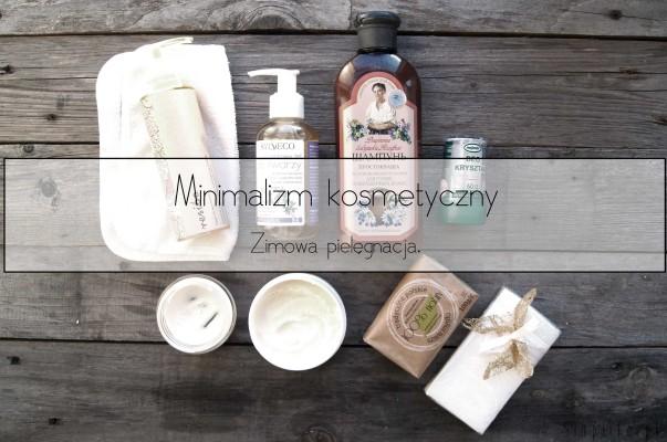 Minimalizm kosmetyczny – kosmetyki naturalne na zimę.