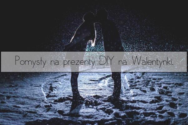 Prezenty DIY na Walentynki.